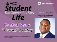"Student Life - The Quarantine Files - Graduation: A ""Virtual"" Reality"