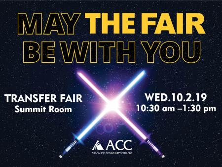 May the Fair Be With You. Transfer Fair. Summit Room. Wed., 10.2.19, 10:30am-1:30pm