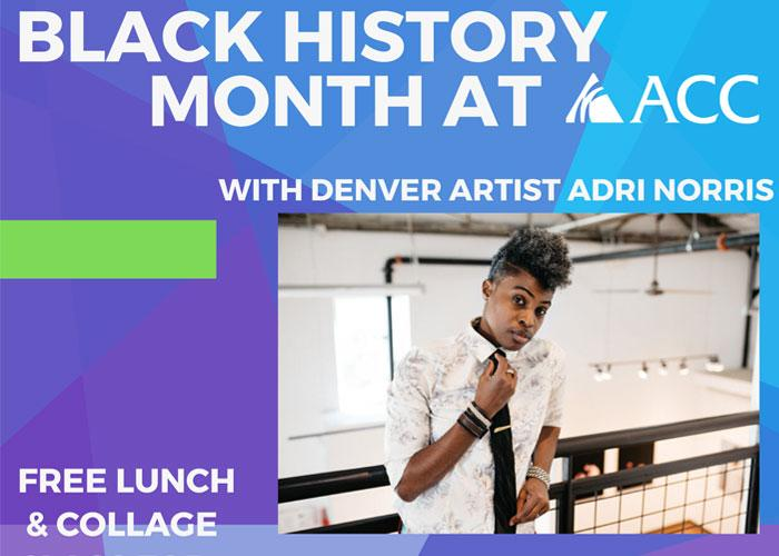 Black History Month at ACC with Denver Artist Adri Norris - Free lunch and collage