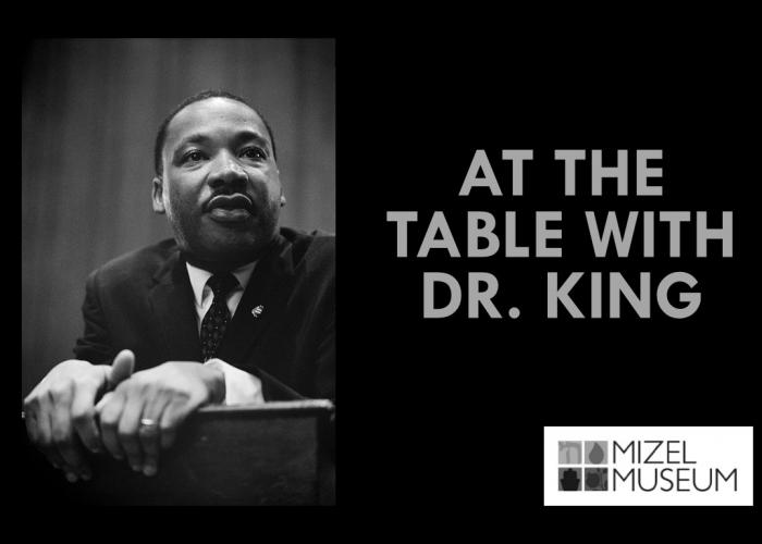 At the Table with Dr. King - Mizel Museum
